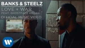 Video: Banks & Steelz - Love + War (feat. Ghostface Killah)